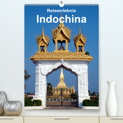 Reiseerlebnis Indochina (Premium, hochwertiger DIN A2 Wandkalender 2020, Kunstdruck in Hochglanz) von Rudolf Blank,  Dr.