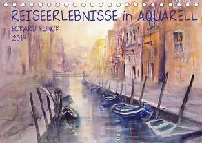REISEERLEBNISSE in AQUARELL – ECKARD FUNCK (Tischkalender 2019 DIN A5 quer) von Funck,  Eckard