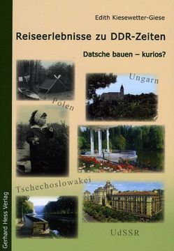 Reiseerlebnisse zu DDR-Zeiten von Kiesewetter-Giese,  Edith