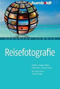 Reisefotografie von Kämmer,  Bernhard