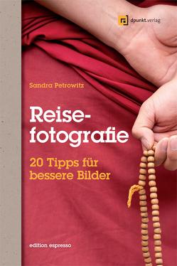 Reisefotografie (Edition Espresso) von Petrowitz,  Sandra