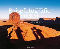 Reisefotografie erleben von Weber,  Jochen