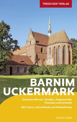 Reiseführer Barnim und Uckermark von Kristine Jaath