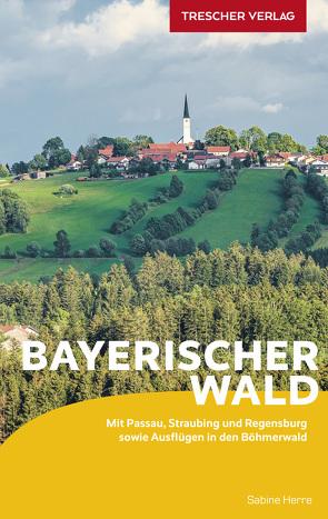 Reiseführer Bayerischer Wald von Sabine Herre