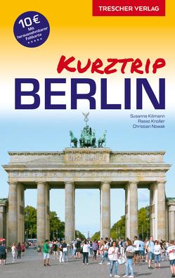 Reiseführer Berlin – Kurztrip von Christian Nowak, Rasso Knoller, Susanne Kilimann