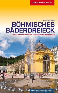 Reiseführer Böhmisches Bäderdreieck von Micklitza,  André