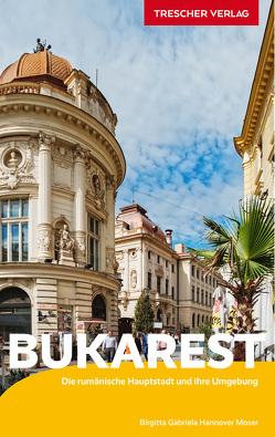 Reiseführer Bukarest von Hannover Moser,  Birgitta Gabriela