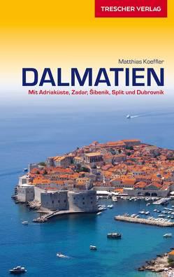 Reiseführer Dalmatien von Koeffler,  Matthias