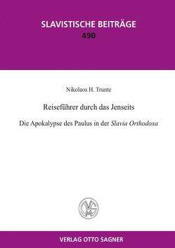 Reiseführer durch das Jenseits. Die Apokalypse des Paulus in der Slavia Orthodoxa von Trunte,  Nikolaos H