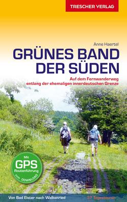 Reiseführer Grünes Band – Der Süden von Haertel,  Anne