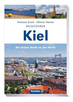 Reiseführer Kiel von Heinze,  Ottmar, Srenk,  Andreas