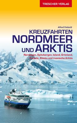 Reiseführer Kreuzfahrten Nordmeer und Arktis von Diebold,  Alfred