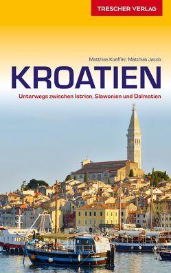 Reiseführer Kroatien von Jacob,  Matthias, Koeffler,  Matthias