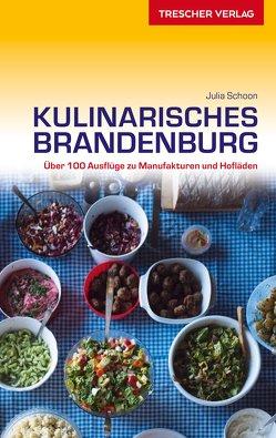 Reiseführer Kulinarisches Brandenburg von Schoon,  Julia