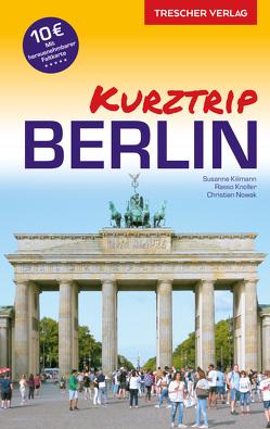 Reiseführer Kurztrip Berlin von Kilimann,  Susanne, Knoller,  Rasso, Nowak,  Christian