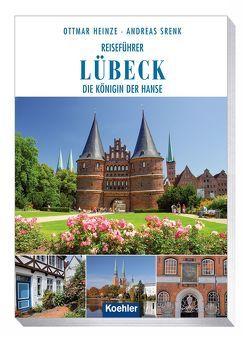 Reiseführer Lübeck von Heinze,  Ottmar, Srenk,  Andreas