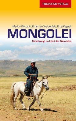 Reiseführer Mongolei von Käppeli,  Erna, Waldenfels,  Ernst von, Wisotzki,  Marion