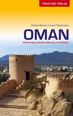 Reiseführer Oman von Baums,  Julietta, Töpperwien,  Lorenz