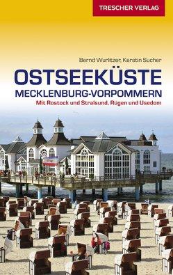 Reiseführer Ostseeküste Mecklenburg-Vorpommern von Sucher,  Kerstin, Wurlitzer,  Bernd