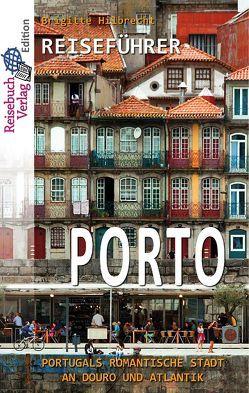 Reiseführer Porto von Hilbrecht,  Brigitte