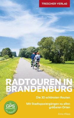 Reiseführer Radtouren in Brandenburg von Wiese,  Enno