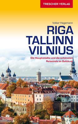 Reiseführer Riga, Tallinn, Vilnius von Volker Hagemann