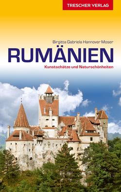 Reiseführer Rumänien von Hannover Moser,  Birgitta Gabriela