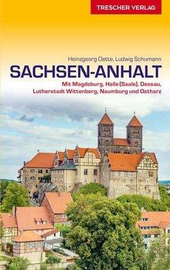 Reiseführer Sachsen-Anhalt von Oette,  Heinzgeorg, Schumann,  Ludwig