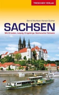 Reiseführer Sachsen von Sucher,  Kerstin, Wurlitzer,  Bernd