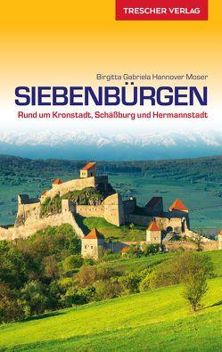 Reiseführer Siebenbürgen von Hannover Moser,  Birgitta Gabriela