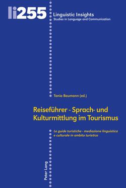 Reiseführer – Sprach- und Kulturmittlung im Tourismus / Le guide turistiche – mediazione linguistica e culturale in ambito turistico von Baumann,  Tania