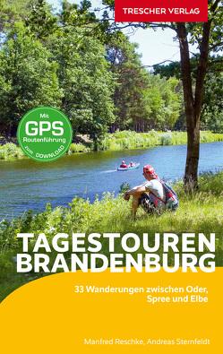 Reiseführer Tagestouren durch Brandenburg von Reschke,  Manfred, Sternfeldt,  Andreas