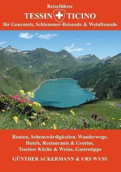 Reiseführer Tessin – Ticino von Ackermann,  Günther, Wyss,  Urs