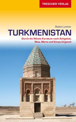 Reiseführer Turkmenistan von Luckow,  Beate