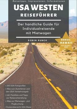 Reiseführer USA Westen – Der handliche Guide für Individualreisende mit Mietwagen von Runck,  Robin