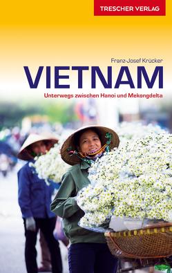 Reiseführer Vietnam von Krücker,  Franz-Josef