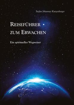 Reiseführer zum Erwachen von Kutzenberger,  Stefan Johannes