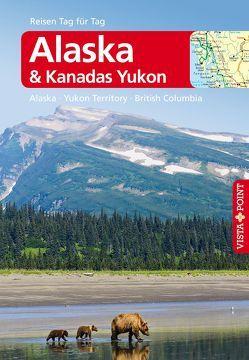 Alaska & Kanadas Yukon – VISTA POINT Reiseführer Reisen Tag für Tag von Weber,  Wolfgang