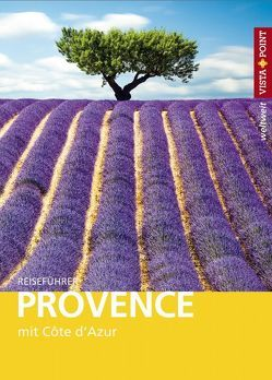 Provence – VISTA POINT Reiseführer weltweit von Blisse,  Manuela, Lehmann,  Uwe