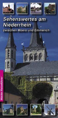 Niederrhein Reiseführer – Sehenswertes am Niederrhein von Walder,  Achim, Walder,  Ingrid