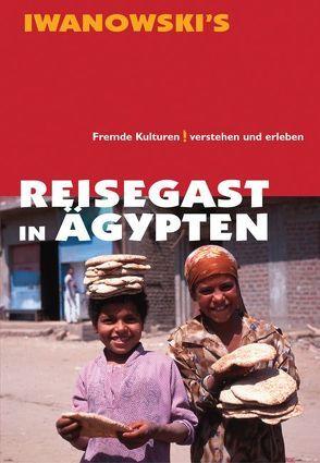 Reisegast in Ägypten – Kulturführer von Iwanowski von Brunn,  Reinhild M von