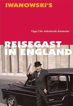 Reisegast in England – Kulturführer von Iwanowski von Roy,  Caroline