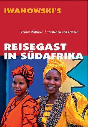 Reisegast in Südafrika – Kulturführer von Iwanowski von Pinkau,  Guido