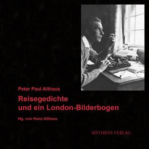 Reisegedichte und ein London-Bilderbogen von Althaus,  Hans, Althaus,  Peter Paul