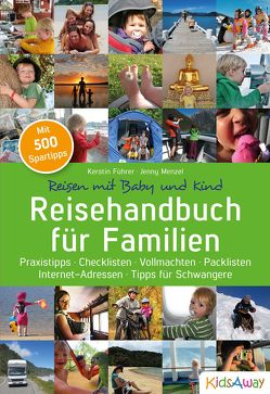 Reisehandbuch für Familien: Reisen mit Baby und Kind von Führer,  Kerstin, Menzel,  Jenny