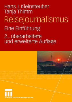 Reisejournalismus von Kleinsteuber,  Hans J., Thimm,  Tanja