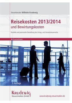 Reisekosten 2013/2014 und Bewirtungskosten von Krudewig,  Wilhelm