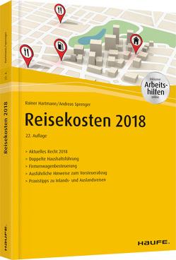 Reisekosten 2018 – inkl. Arbeitshilfen online von Hartmann,  Rainer, Sprenger,  Andreas