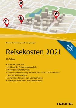 Reisekosten 2021 – inkl. Arbeitshilfen online von Hartmann,  Rainer, Sprenger,  Andreas