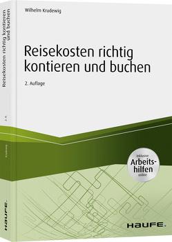 Reisekosten richtig kontieren und buchen – inkl. Arbeitshilfen online von Krudewig,  Wilhelm